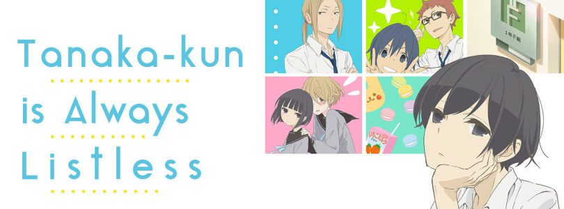 Tanaka-kun is Always Listless (and soon you will be too)